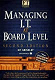 img - for Managing I.T. at Board Level: The Hidden Agenda Exposed (The Financial Times / Pitman Publishing) by Grindley, Kit (1995) Hardcover book / textbook / text book