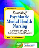 img - for Essentials of Psychiatric Mental Health Nursing: Concepts of Care in Evidence-Based Practice by Townsend DSN PMHCNS-BC, Mary C. (2013) Paperback book / textbook / text book