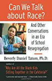 img - for Can We Talk about Race?: And Other Conversations in an Era of School Resegregation (Race, Education, and Democracy Series Book) book / textbook / text book