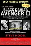 Black Dahlia Avenger II  2014: Presenting the Follow-Up Investigation and Further Evidence Linking Dr  George Hill Hodel to Los Angeles's Black Dahlia and other 1940s LONE WOMAN MURDERS