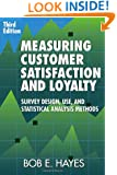 Measuring Customer Satisfaction and Loyalty, Third Edition: Survey Design, Use, and Statistical Analysis Methods