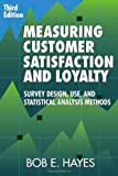 img - for Measuring Customer Satisfaction and Loyalty, Third Edition: Survey Design, Use, and Statistical Analysis Methods book / textbook / text book