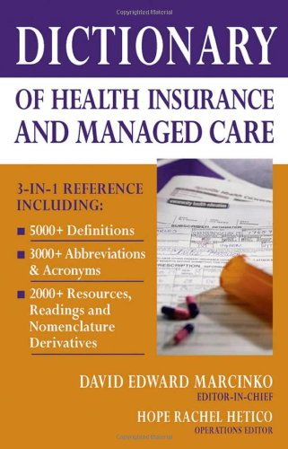 Dictionary of Health Insurance and Managed Care: David E. Marcinko MBA CFP CMP, Hope Rachel Hetico RN MHA CMP: 9780826149947: Amazon.com: Books
