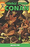 img - for By Roy Thomas - The Savage Sword Of Conan Volume 5: v. 5 (Conan (Dark Horse)) (2/15/09) book / textbook / text book