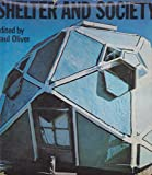 Shelter and society, (0214667960) by Oliver, Paul