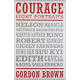 Courage: Eight Portraitsby Gordon Brown