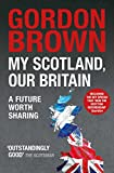 My Scotland, Our Britain: A Future Worth Sharing