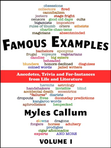 Famous Examples Vol I Anecdotes Trivia And For Instances From Life