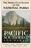 Sierra Club Guides to the National Parks of the Pacific Southwest and Hawaii (The Sierra Club guides) (0394724909) by Sierra Club