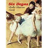 Six Degas Ballet Dancers Cards (Dover Postcards) ~ Edgar Degas (Illustrator)