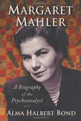 Margaret Mahler: A Biography Of The Psychoanalyst front-629736