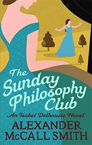 The Sunday Philosophy Club: An Isabel Dalhousie Novel (Isobel Da
