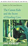img - for The Carson Kids and the Secret of Howling Cove (Carson Kids Series) by Jan Pierson (2000-06-09) book / textbook / text book