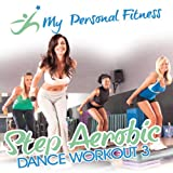 echange, troc Various Artists - My Personal Fitness: Step Aerobic Dance Workout 3