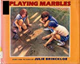 Playing Marbles: Story and Pictures (0688071430) by Brinckloe, Julie