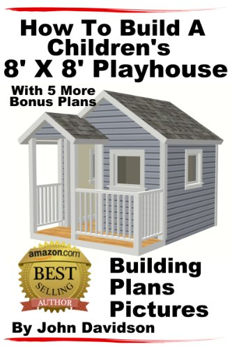 How To Build A Children's 8' x 8' Playhouse Building Plans Pictures (Outdoor Playhouse Plans compare prices)