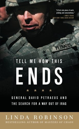 Tell Me How This Ends: General David Petraeus and the...