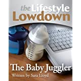 The Lifestyle Lowdown: The Baby Jugglerby Sara Lloyd