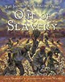 Out of Slavery: The Journey to Amazing Grace (0887769152) by Granfield, Linda