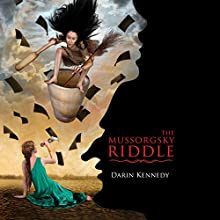 The Mussorgsky Riddle (       UNABRIDGED) by Darin Kennedy Narrated by Elizabeth Evans
