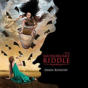 The Mussorgsky Riddle | [Darin Kennedy]