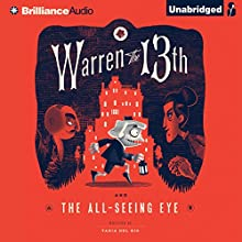 Warren the 13th and the All-Seeing Eye (       UNABRIDGED) by Tania del Rio Narrated by Kevin T. Collins
