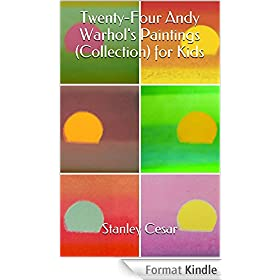 Twenty-Four Andy Warhol's Paintings (Collection) for Kids (English Edition)