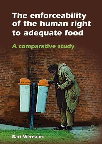 The Enforceability of the Human Right to Adequate Food: A Comparative Study (European Institute for Food Law) PDF