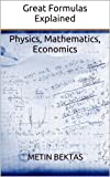 img - for Great Formulas Explained - Physics, Mathematics, Economics book / textbook / text book