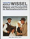 Adolf Wissel: Malerei und Kunstpolitik im Nationalsozialismus (German Edition) (3786117403) by Bloth, Ingeborg