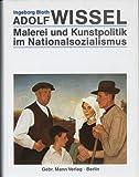 Adolf Wissel: Malerei und Kunstpolitik im Nationalsozialismus (German Edition) (3786117403) by Bloth, Ingeborg