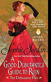 A Good Debutante's Guide to Ruin: The Debutante Files (The Debutante Files Series Book 1)