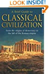A Brief Guide to Classical Civilizati...