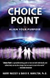 img - for Choice Point: Align Your Purpose book / textbook / text book