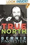 True North: A Life Inside the Music B...