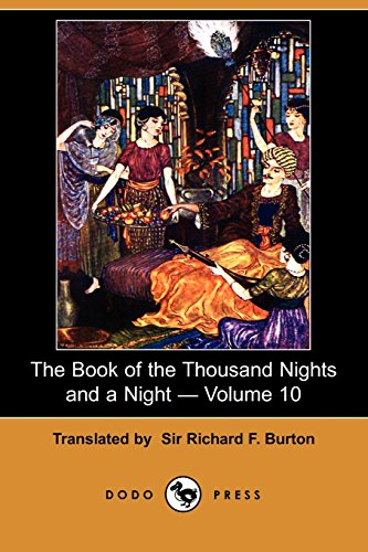 The Book of the Thousand Nights and a Night - Volume 10 (Dodo Press): Vol 10