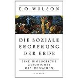 """Die soziale Eroberung der Erde: Eine biologische Geschichte des Menschenvon """"Edward O. Wilson"""""""