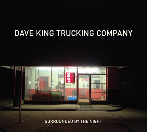 Surrounded by the Night by Dave King Trucking Company