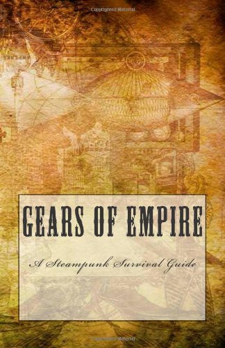 Gears of Empire: A Steampunk Survival Guide