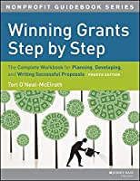 Winning Grants Step by Step: The Complete Workbook for Planning, Developing and Writing Successful Proposals / Edition 4