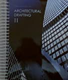 img - for Architectural Drafting II - Third Custom Edition (Customized to reflect Revit Architecture 2010 upda book / textbook / text book