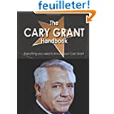 The Cary Grant Handbook - Everything You Need to Know About Cary Grant