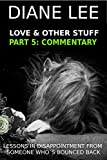 Commentary Stuff: (Part 5 of the Love & Other Stuff series)