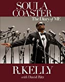 The Soulacoaster: The Diary of Me (1401928366) by Kelly, R.
