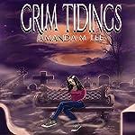 Grim Tidings: An Aisling Grimlock Mystery, Volume 1   Amanda M. Lee