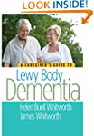 A Caregiver's Guide to Lewy Body Deme...