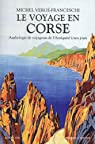Le voyage en Corse par Verg�-Franceschi