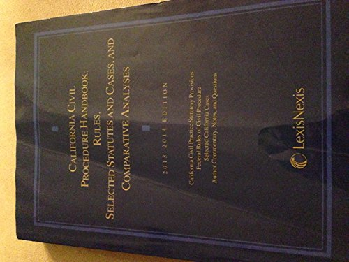 California Civil Procedure Handbook: Rules, Selected Statutes and Cases, and Comparative Analyses