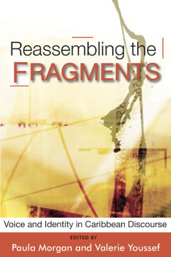 Reassembling the Fragments: Voice and Identity in Caribbean Discourse