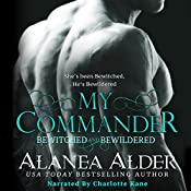 My Commander: Bewitched and Bewildered, Book 1 | [Alanea Alder]